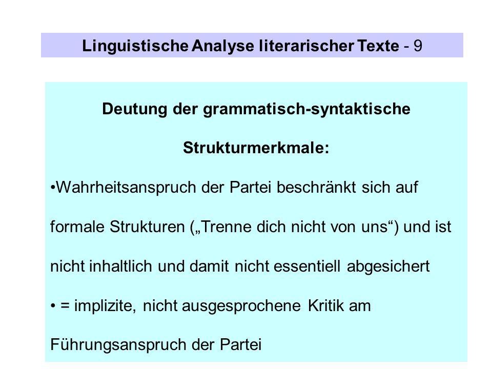 Deutung der grammatisch-syntaktische Strukturmerkmale: Wahrheitsanspruch der Partei beschränkt sich auf formale Strukturen (Trenne dich nicht von uns)