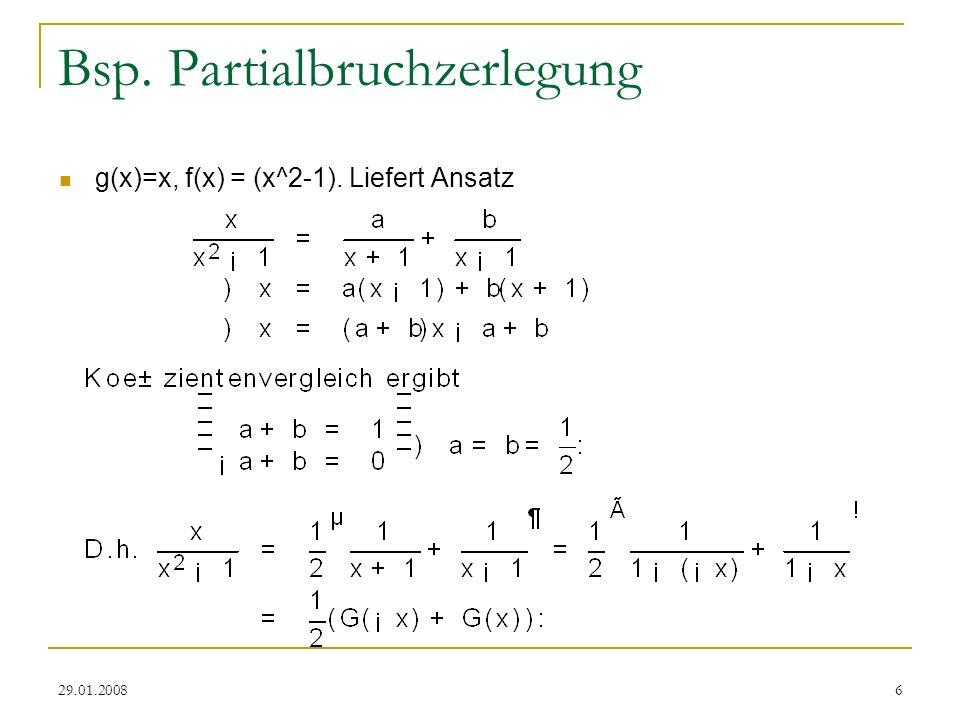 29.01.20087 Darstellung von f(x) Sei f(x) = f 0 + f 1 x + f n x n Ziel: Schreibe f(x) = (1-a 1 x) k 1 *…*(1-a r x) k r Definieren reflektiertes Polynom f R (x) = f n + f n-1 x + … + f 0 x n Man beachte: f R (x) = x n * f R (1/x) Wichtiger Spezialfall: f R zerfalle in Linearfaktoren: f R (x) = (x-a 1 )*…*(x-a n ) ) f(x) = x n *f R (1/x) = x(1/x-a 1 )*…*x(1/x-a n ) = (1-a 1 x)*…*(1-a n x)