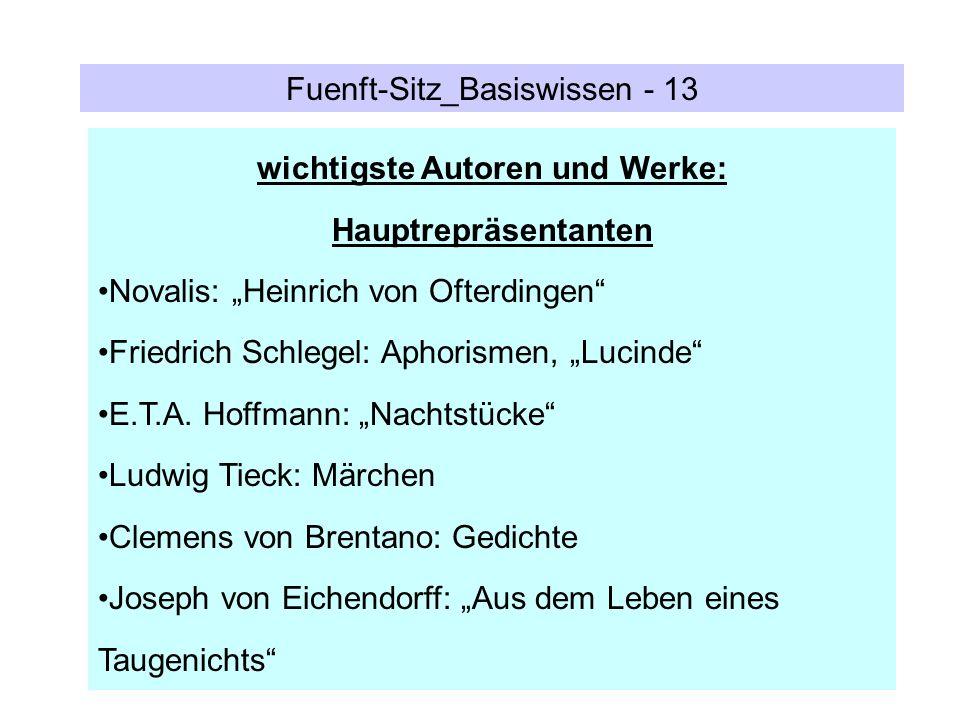 Fuenft-Sitz_Basiswissen - 13 wichtigste Autoren und Werke: Hauptrepräsentanten Novalis: Heinrich von Ofterdingen Friedrich Schlegel: Aphorismen, Lucin