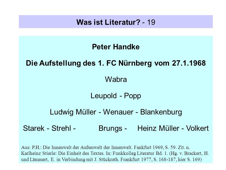 Was ist Literatur? - 19 Peter Handke Die Aufstellung des 1. FC Nürnberg vom 27.1.1968 Wabra Leupold - Popp Ludwig Müller - Wenauer - Blankenburg Stare