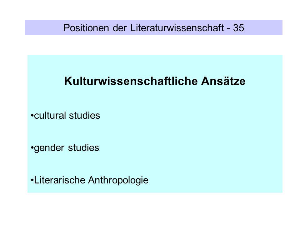 Positionen der Literaturwissenschaft - 35 Kulturwissenschaftliche Ansätze cultural studies gender studies Literarische Anthropologie