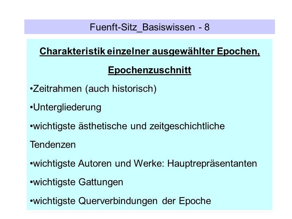 Fuenft-Sitz_Basiswissen - 8 Charakteristik einzelner ausgewählter Epochen, Epochenzuschnitt Zeitrahmen (auch historisch) Untergliederung wichtigste äs