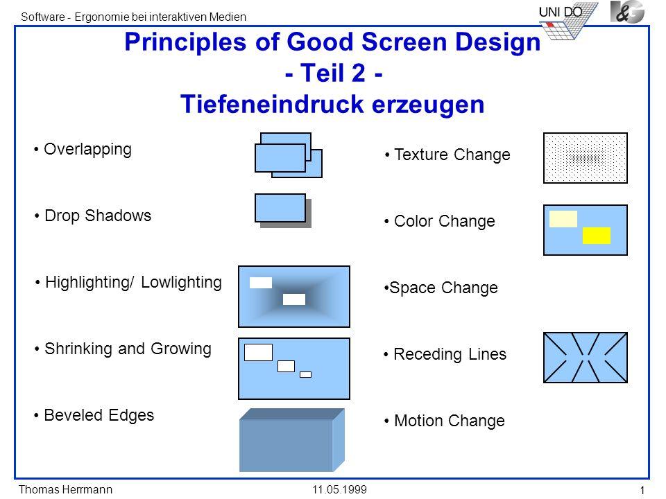 Thomas Herrmann Software - Ergonomie bei interaktiven Medien 11.05.1999 2 GROSSBUCHSTABEN nur für Titel und Untertitel Groß/ Klein (Mixed-Case-Font) ist leichter lesbar - Großbuchstaben ziehen mehr Aufmerksamkeit.