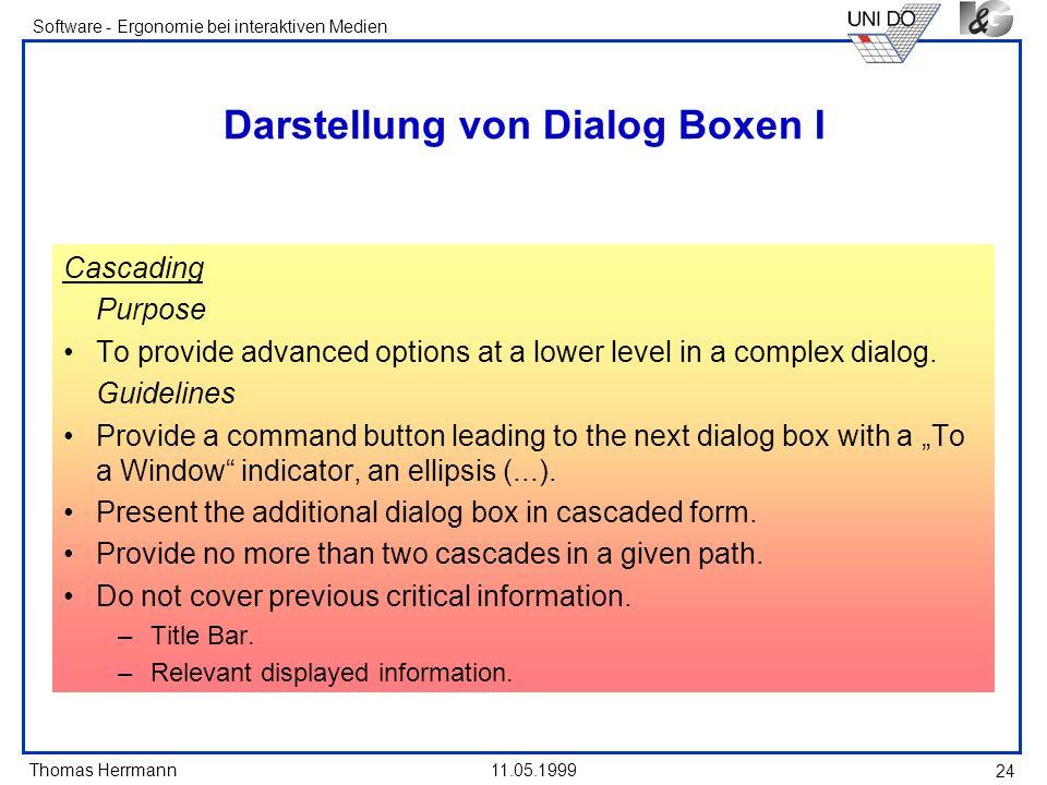 Thomas Herrmann Software - Ergonomie bei interaktiven Medien 11.05.1999 24 Darstellung von Dialog Boxen I Cascading Purpose To provide advanced option