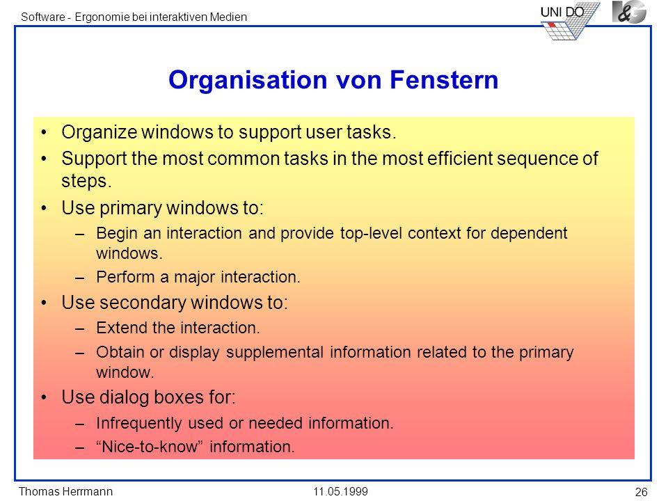Thomas Herrmann Software - Ergonomie bei interaktiven Medien 11.05.1999 26 Organisation von Fenstern Organize windows to support user tasks. Support t