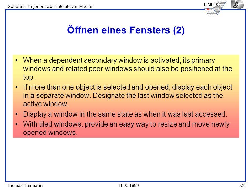 Thomas Herrmann Software - Ergonomie bei interaktiven Medien 11.05.1999 32 Öffnen eines Fensters (2) When a dependent secondary window is activated, i