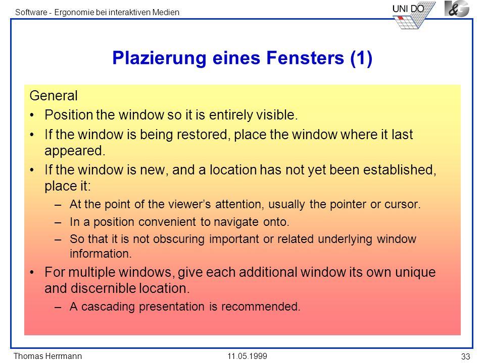 Thomas Herrmann Software - Ergonomie bei interaktiven Medien 11.05.1999 33 Plazierung eines Fensters (1) General Position the window so it is entirely