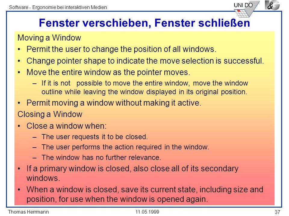 Thomas Herrmann Software - Ergonomie bei interaktiven Medien 11.05.1999 37 Fenster verschieben, Fenster schließen Moving a Window Permit the user to c