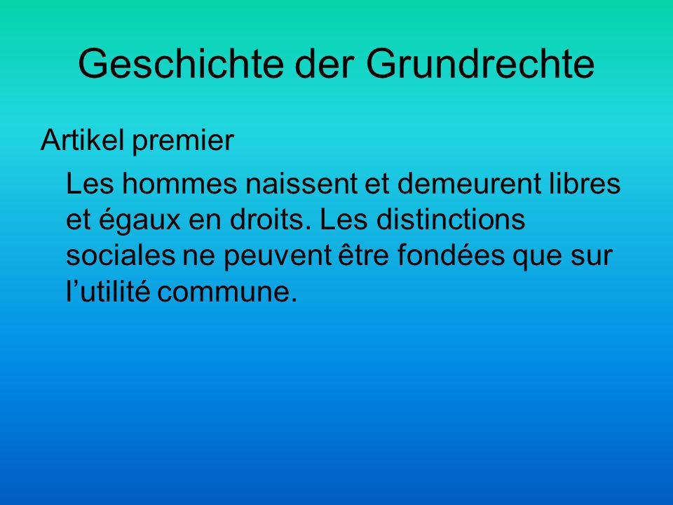Geschichte der Grundrechte Artikel premier Les hommes naissent et demeurent libres et égaux en droits. Les distinctions sociales ne peuvent être fondé