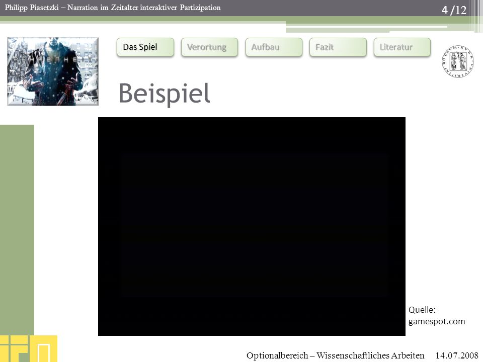 Das Spiel VerortungVerortungAufbauAufbauFazitFazitLiteraturLiteratur / 12 Philipp Piasetzki – Narration im Zeitalter interaktiver Partizipation 14.07.