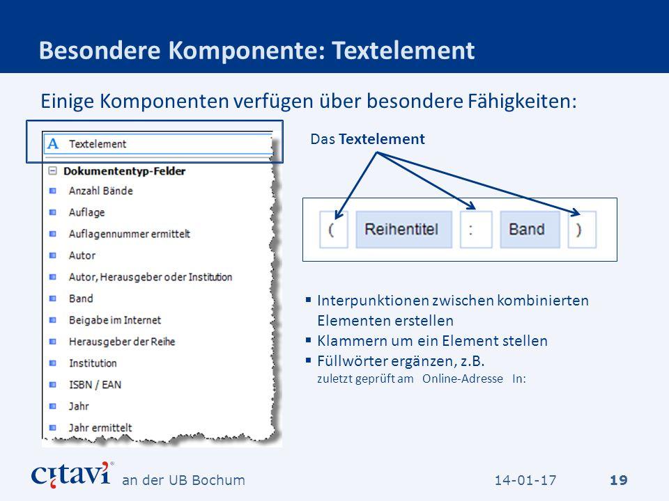 Besondere Komponente: Textelement 19 Einige Komponenten verfügen über besondere Fähigkeiten: Das Textelement Interpunktionen zwischen kombinierten Ele