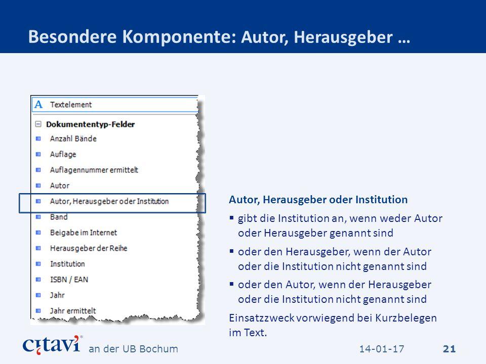 Besondere Komponente: Autor, Herausgeber … 21 Autor, Herausgeber oder Institution gibt die Institution an, wenn weder Autor oder Herausgeber genannt s
