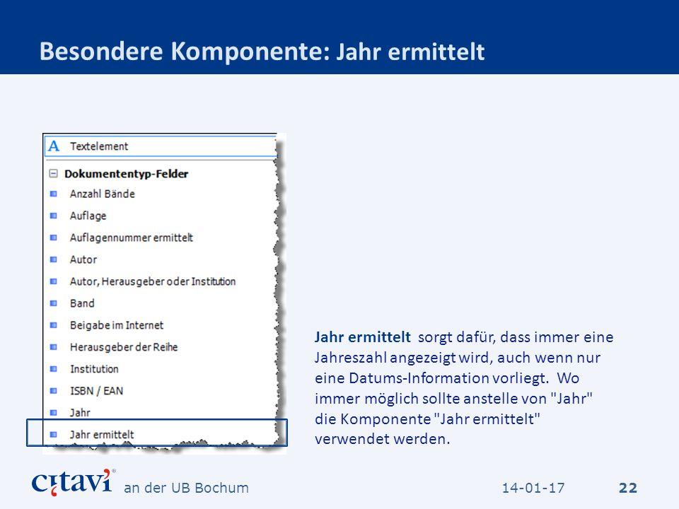 Besondere Komponente: Jahr ermittelt 22 Jahr ermittelt sorgt dafür, dass immer eine Jahreszahl angezeigt wird, auch wenn nur eine Datums-Information v