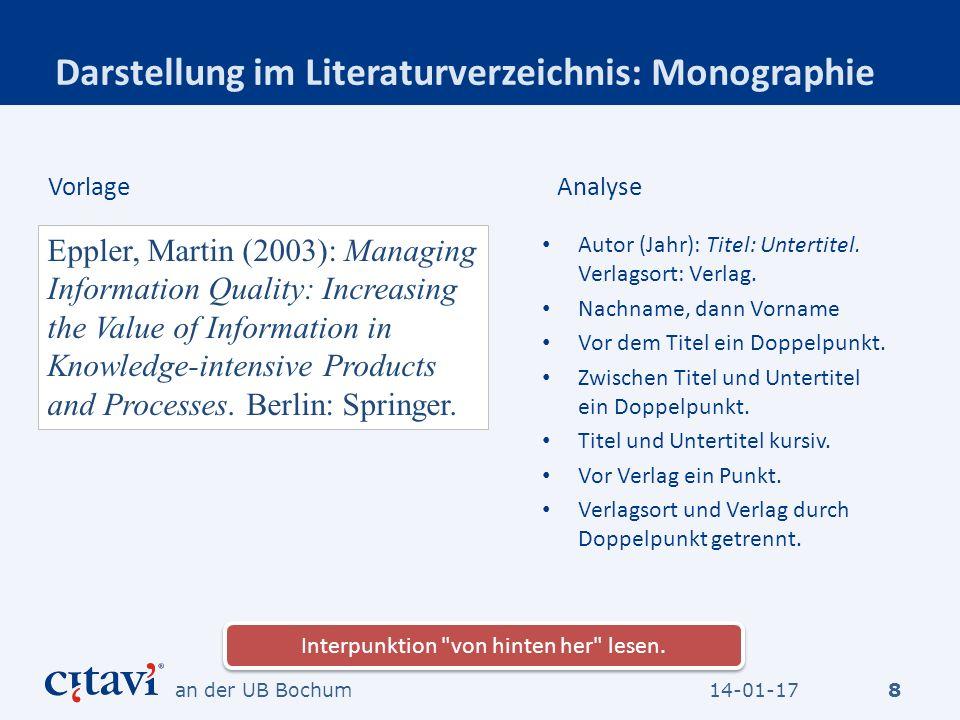 Darstellung im Literaturverzeichnis: Monographie Autor (Jahr): Titel: Untertitel. Verlagsort: Verlag. Nachname, dann Vorname Vor dem Titel ein Doppelp