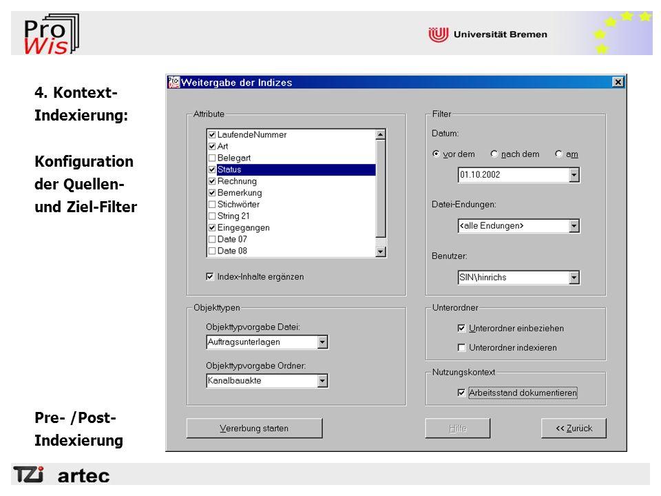 Pre- /Post- Indexierung 4. Kontext- Indexierung: Konfiguration der Quellen- und Ziel-Filter