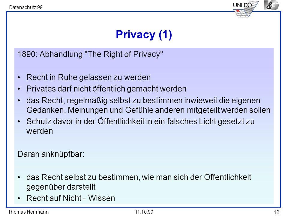 Thomas Herrmann Datenschutz 99 11.10.99 12 Privacy (1) 1890: Abhandlung