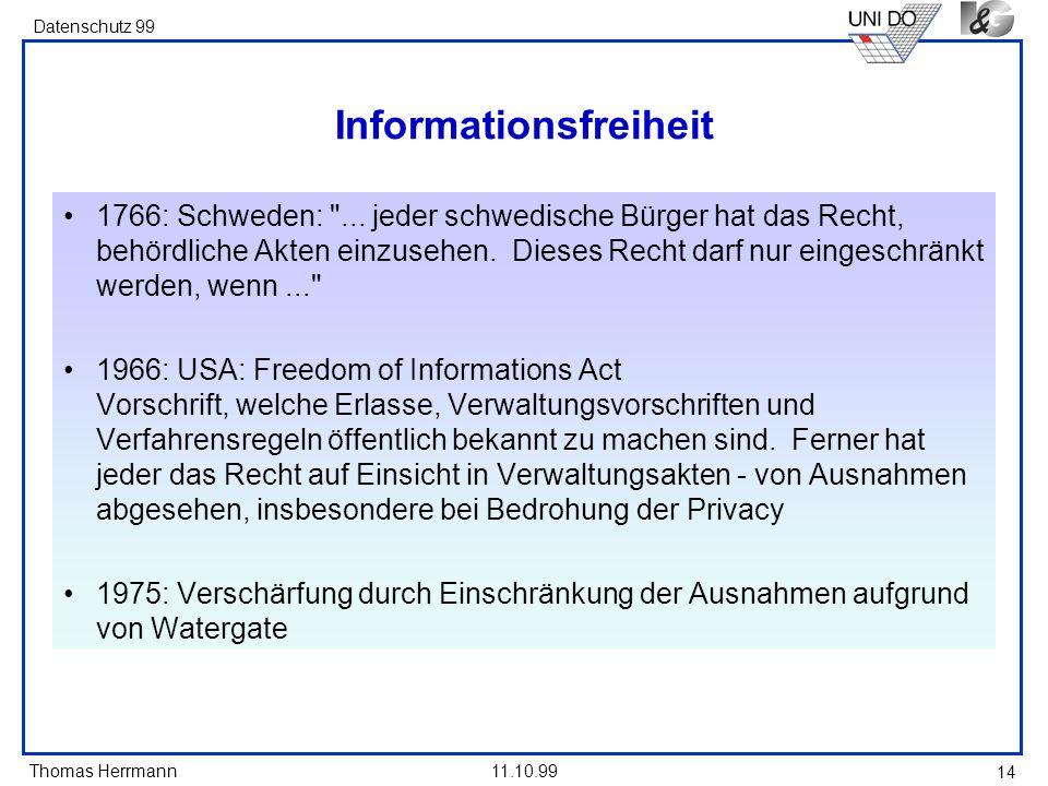 Thomas Herrmann Datenschutz 99 11.10.99 14 Informationsfreiheit 1766: Schweden: