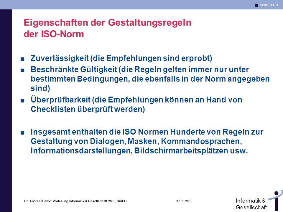 Seite 53 / 67 Informatik & Gesellschaft Dr. Andrea Kienle: Vorlesung Informatik & Gesellschaft 2005, UniDO 27.06.2005 Eigenschaften der Gestaltungsreg