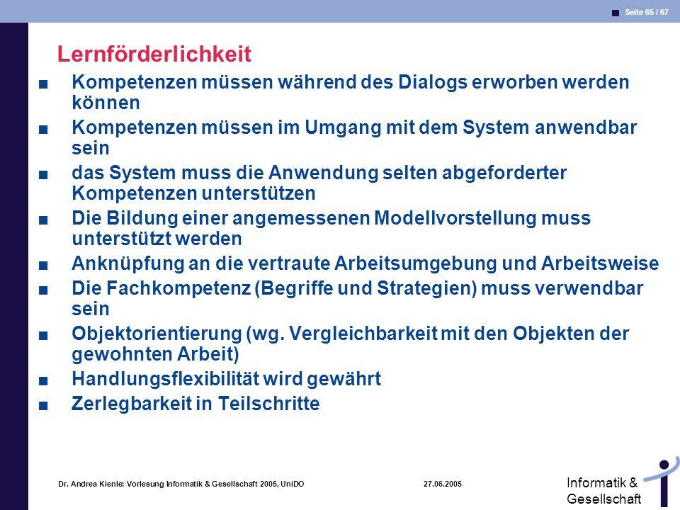 Seite 65 / 67 Informatik & Gesellschaft Dr. Andrea Kienle: Vorlesung Informatik & Gesellschaft 2005, UniDO 27.06.2005 Lernförderlichkeit Kompetenzen m