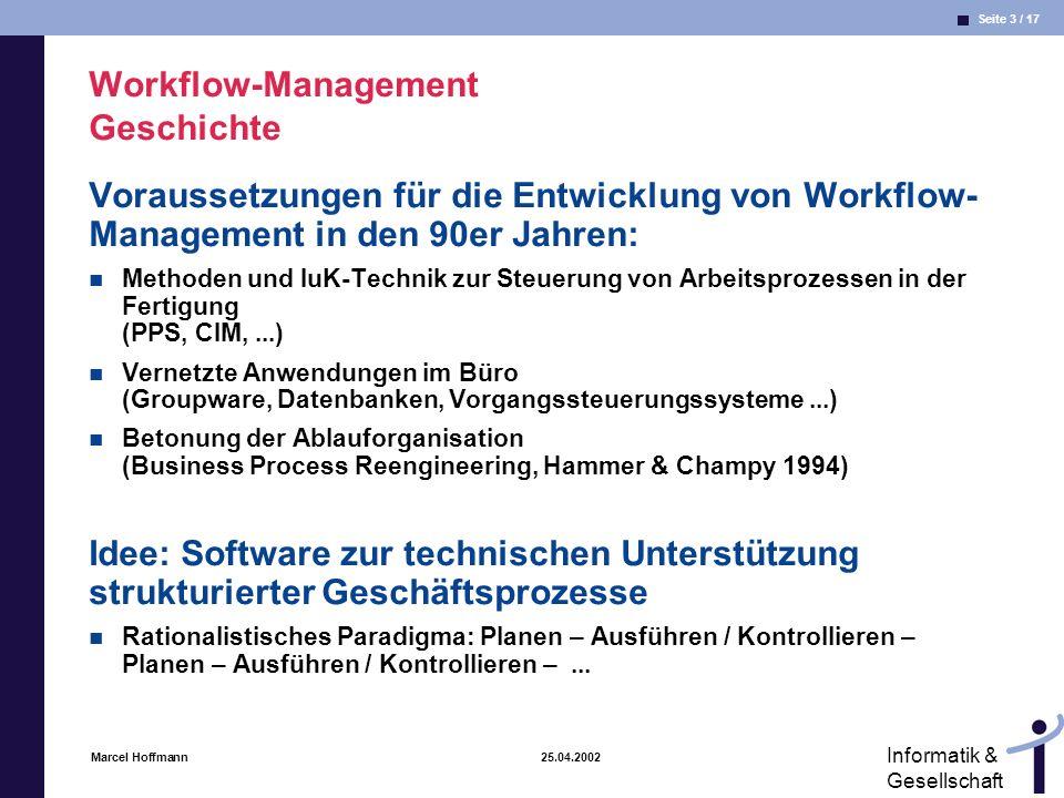 Seite 3 / 17 Informatik & Gesellschaft Marcel Hoffmann 25.04.2002 Workflow-Management Geschichte Voraussetzungen für die Entwicklung von Workflow- Man