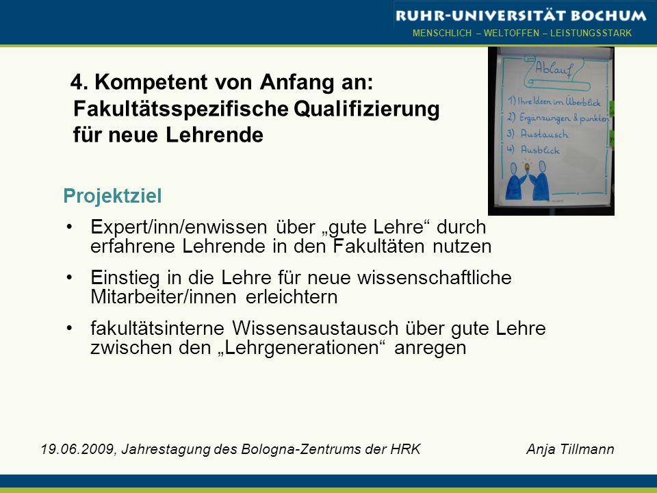 MENSCHLICH – WELTOFFEN – LEISTUNGSSTARK 19.06.2009, Jahrestagung des Bologna-Zentrums der HRK Anja Tillmann 4. Kompetent von Anfang an: Fakultätsspezi