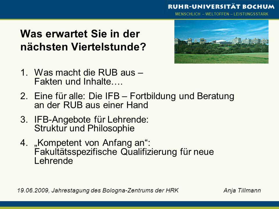 MENSCHLICH – WELTOFFEN – LEISTUNGSSTARK 1.Was macht die Ruhr- Universität Bochum aus.