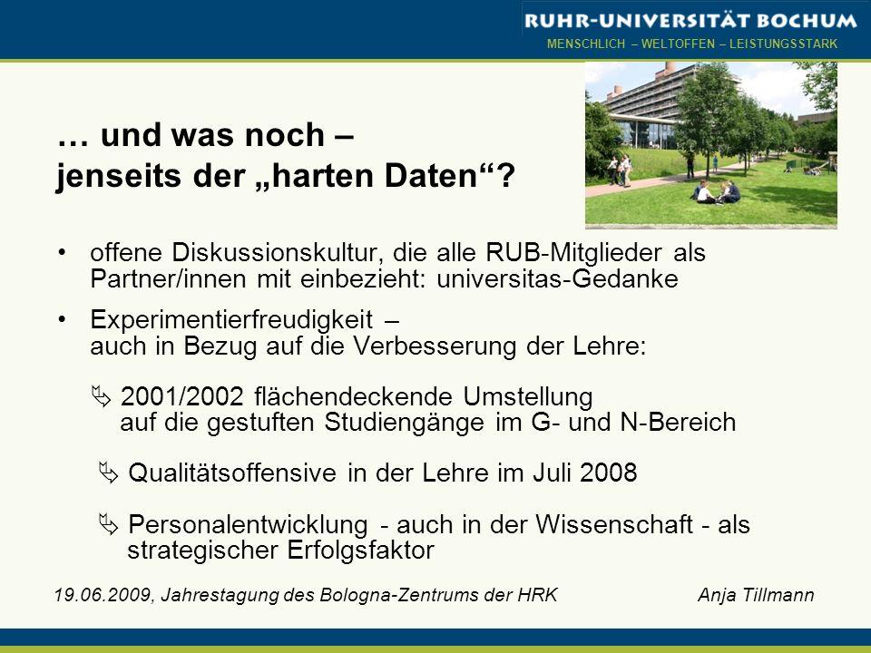 MENSCHLICH – WELTOFFEN – LEISTUNGSSTARK … und was noch – jenseits der harten Daten? offene Diskussionskultur, die alle RUB-Mitglieder als Partner/inne