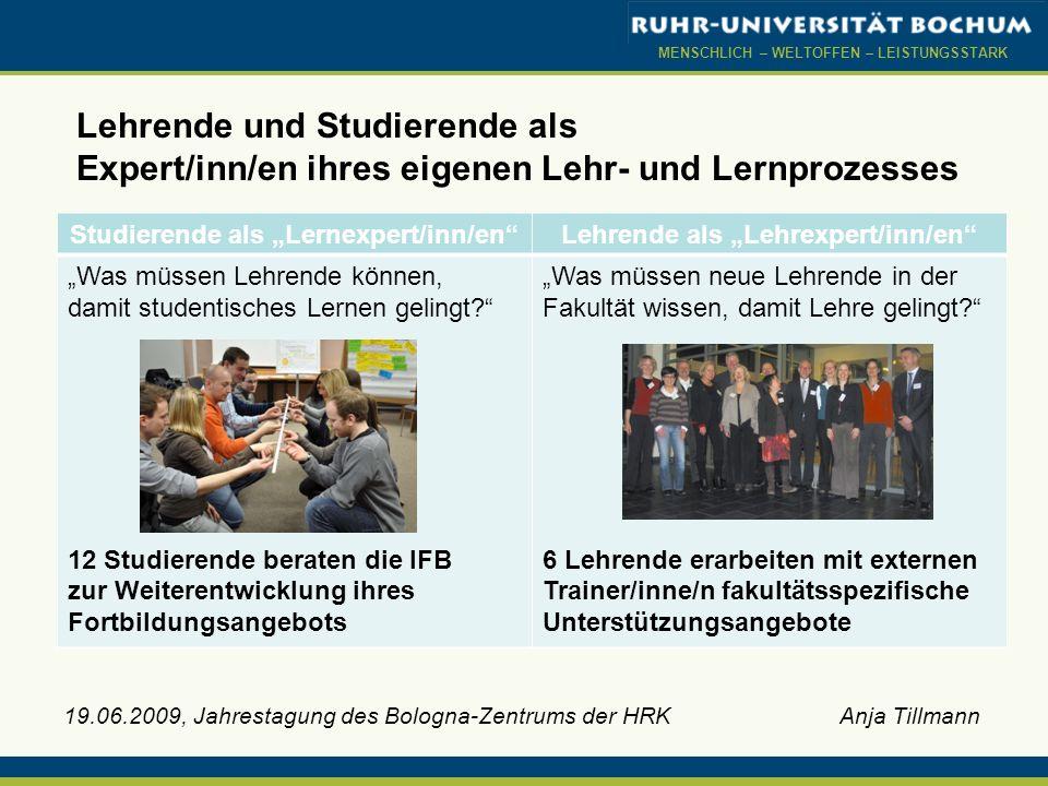 MENSCHLICH – WELTOFFEN – LEISTUNGSSTARK 19.06.2009, Jahrestagung des Bologna-Zentrums der HRK Anja Tillmann Lehrende und Studierende als Expert/inn/en