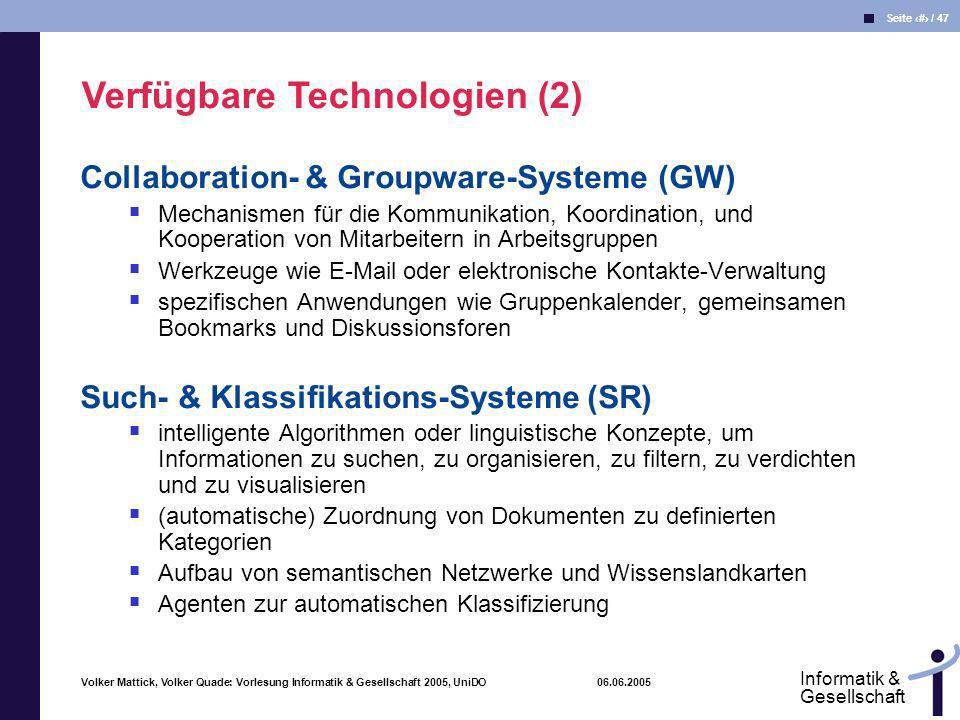 Volker Mattick, Volker Quade: Vorlesung Informatik & Gesellschaft 2005, UniDO 06.06.2005 Seite 26 / 47 Informatik & Gesellschaft Collaboration- & Grou