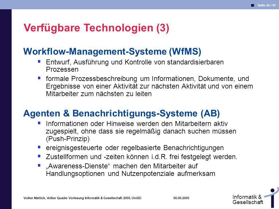 Volker Mattick, Volker Quade: Vorlesung Informatik & Gesellschaft 2005, UniDO 06.06.2005 Seite 27 / 47 Informatik & Gesellschaft Workflow-Management-S