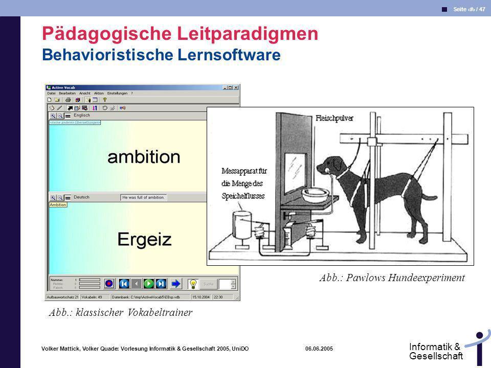 Volker Mattick, Volker Quade: Vorlesung Informatik & Gesellschaft 2005, UniDO 06.06.2005 Seite 36 / 47 Informatik & Gesellschaft Abb.: klassischer Vok