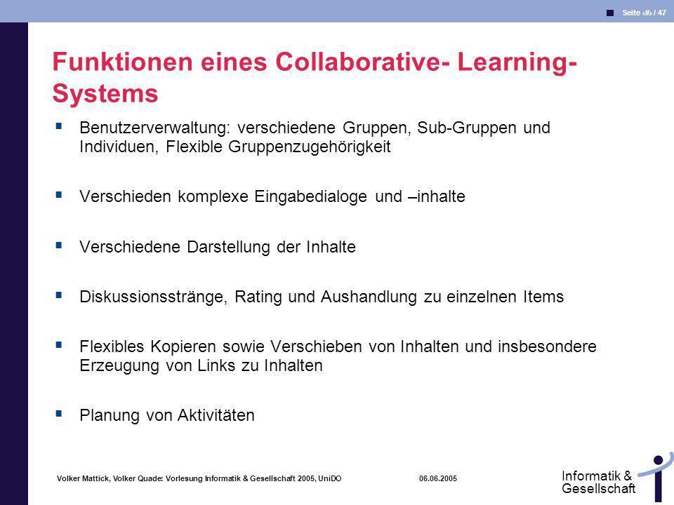 Volker Mattick, Volker Quade: Vorlesung Informatik & Gesellschaft 2005, UniDO 06.06.2005 Seite 45 / 47 Informatik & Gesellschaft Benutzerverwaltung: v
