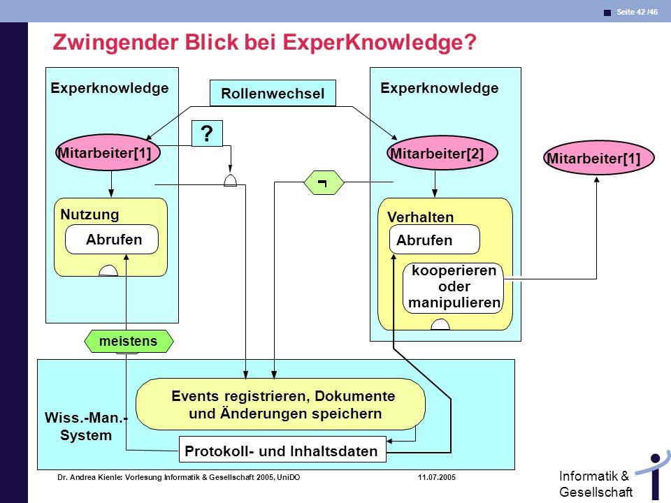 Seite 42 /46 Informatik & Gesellschaft Dr. Andrea Kienle: Vorlesung Informatik & Gesellschaft 2005, UniDO 11.07.2005 Zwingender Blick bei ExperKnowled