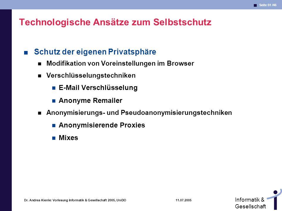 Seite 51 /46 Informatik & Gesellschaft Dr. Andrea Kienle: Vorlesung Informatik & Gesellschaft 2005, UniDO 11.07.2005 Technologische Ansätze zum Selbst