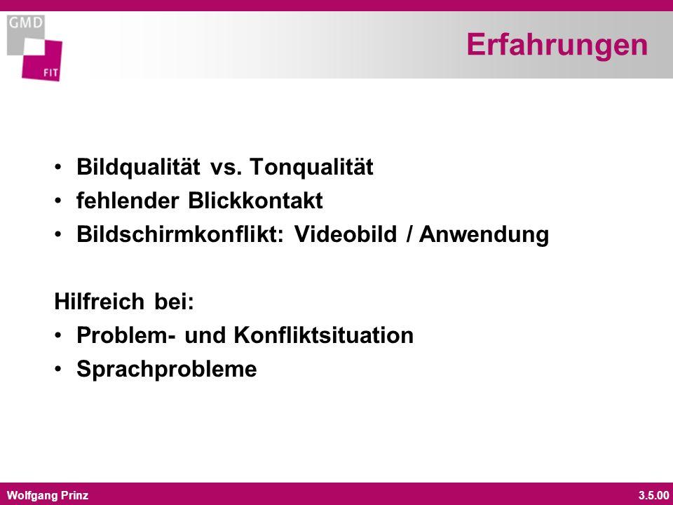 Wolfgang Prinz3.5.00 Erfahrungen Bildqualität vs. Tonqualität fehlender Blickkontakt Bildschirmkonflikt: Videobild / Anwendung Hilfreich bei: Problem-
