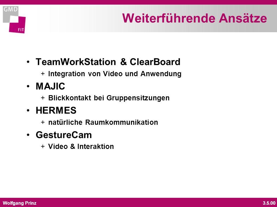 Wolfgang Prinz3.5.00 Weiterführende Ansätze TeamWorkStation & ClearBoard +Integration von Video und Anwendung MAJIC +Blickkontakt bei Gruppensitzungen