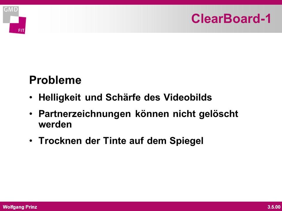 Wolfgang Prinz3.5.00 ClearBoard-1 Probleme Helligkeit und Schärfe des Videobilds Partnerzeichnungen können nicht gelöscht werden Trocknen der Tinte auf dem Spiegel
