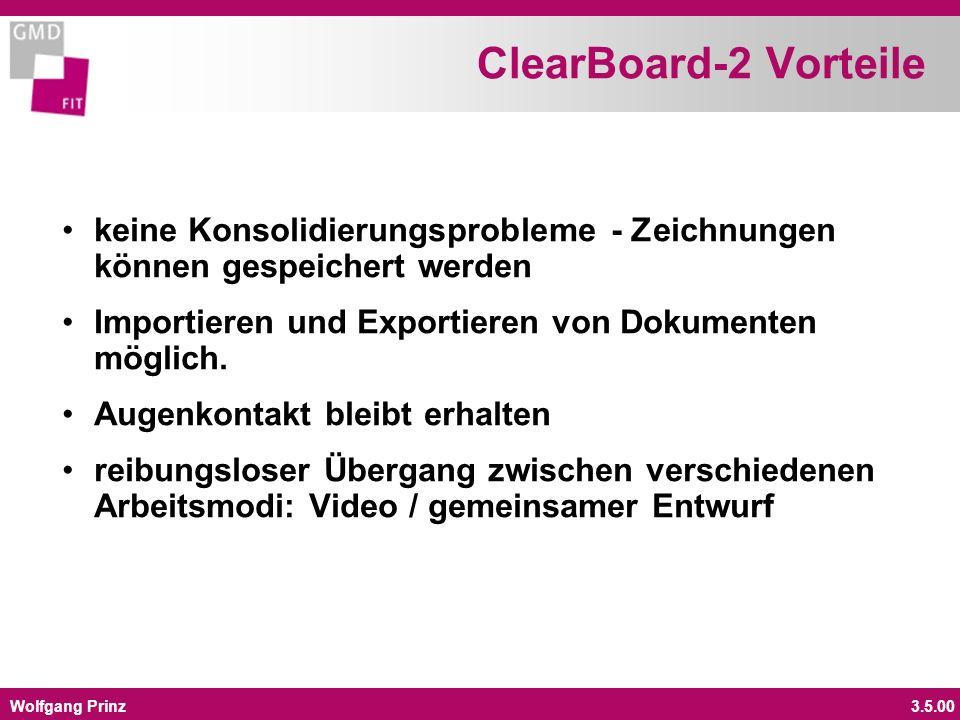 Wolfgang Prinz3.5.00 ClearBoard-2 Vorteile keine Konsolidierungsprobleme - Zeichnungen können gespeichert werden Importieren und Exportieren von Dokumenten möglich.