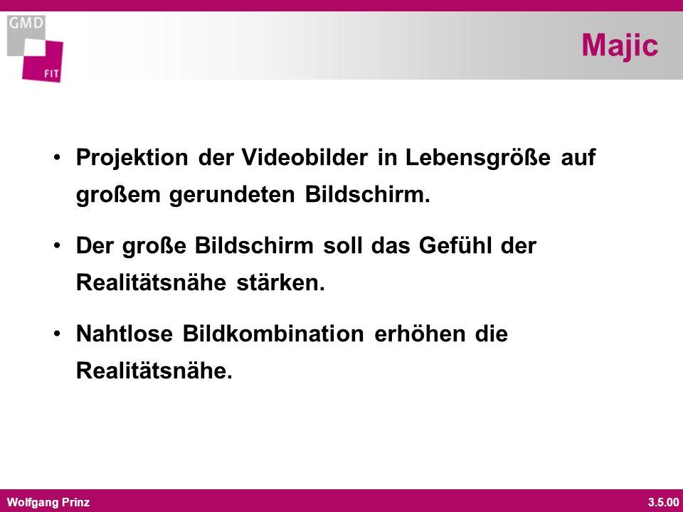 Wolfgang Prinz3.5.00 Majic Projektion der Videobilder in Lebensgröße auf großem gerundeten Bildschirm. Der große Bildschirm soll das Gefühl der Realit