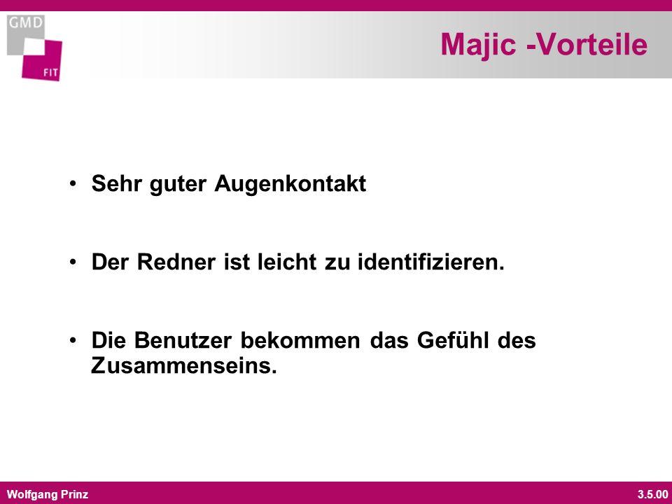 Wolfgang Prinz3.5.00 Majic -Vorteile Sehr guter Augenkontakt Der Redner ist leicht zu identifizieren. Die Benutzer bekommen das Gefühl des Zusammensei