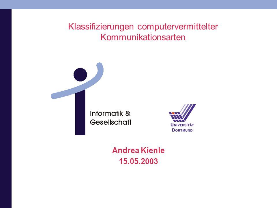 Seite 2 / 21 Informatik & Gesellschaft Andrea Kienle 15.05.2003 Inhaltsüberblick: 4 V!!.