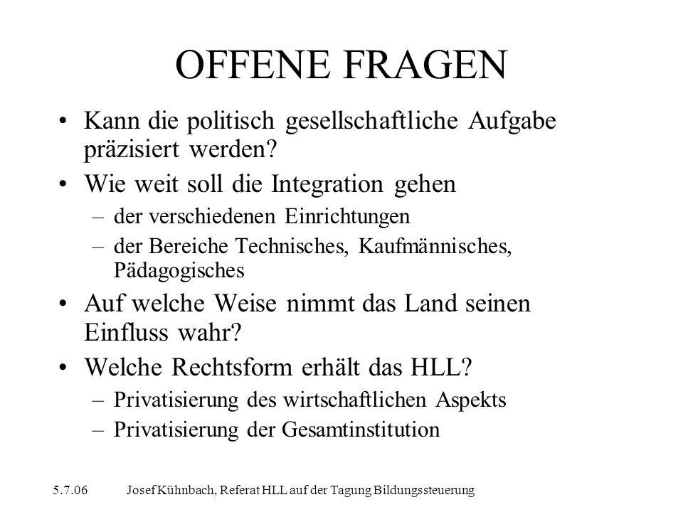 5.7.06Josef Kühnbach, Referat HLL auf der Tagung Bildungssteuerung OFFENE FRAGEN Kann die politisch gesellschaftliche Aufgabe präzisiert werden.