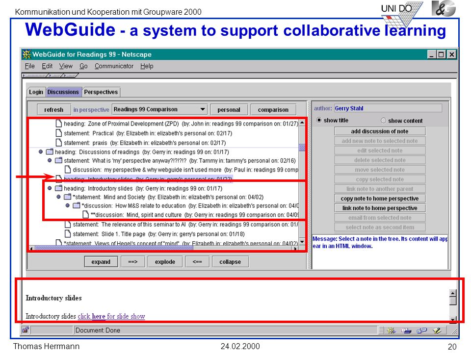 Thomas Herrmann Kommunikation und Kooperation mit Groupware 2000 24.02.2000 20 WebGuide - a system to support collaborative learning