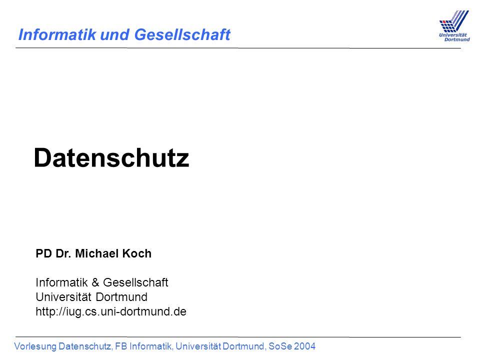 Vorlesung Datenschutz, FB Informatik, Universität Dortmund, SoSe 2004 2 Organisatorisches Vorlesung –Während des gesamten Semesters, 2h wöchentlich –Entfällt am 27.4.