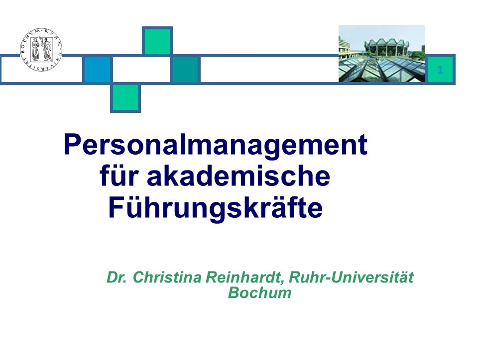 1 Personalmanagement für akademische Führungskräfte Dr. Christina Reinhardt, Ruhr-Universität Bochum