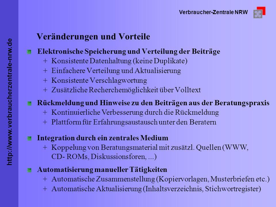 http://www.verbraucherzentrale-nrw.de Verbraucher-Zentrale NRW Veränderungen und Vorteile Elektronische Speicherung und Verteilung der Beiträge +Konsi