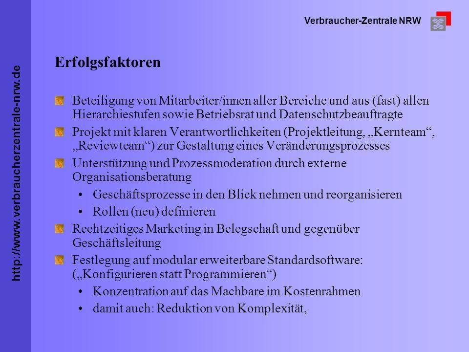http://www.verbraucherzentrale-nrw.de Verbraucher-Zentrale NRW Erfolgsfaktoren Beteiligung von Mitarbeiter/innen aller Bereiche und aus (fast) allen H