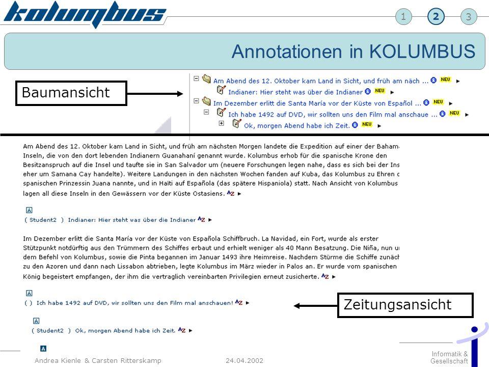 23 24.04.2002 Informatik & Gesellschaft 1 Andrea Kienle & Carsten Ritterskamp Folie 10/16 Annotationen in KOLUMBUS Baumansicht Zeitungsansicht 2