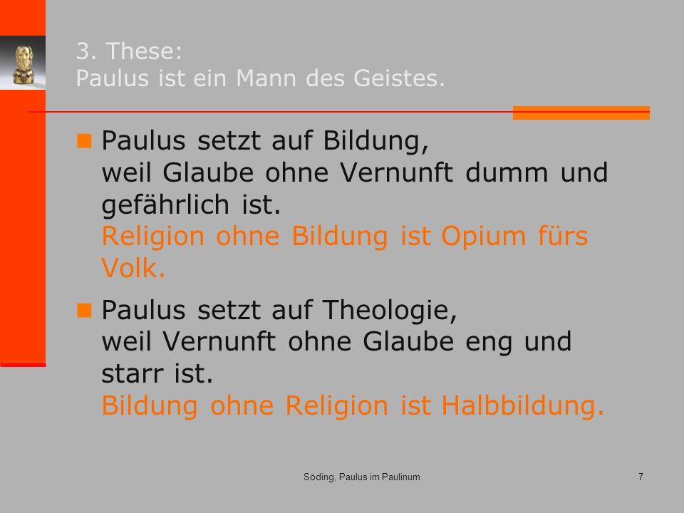 Söding, Paulus im Paulinum7 3. These: Paulus ist ein Mann des Geistes.