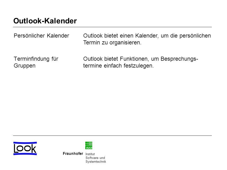 ISST Fraunhofer Institut Software- und Systemtechnik Outlook-Kalender Persönlicher Kalender Terminfindung für Gruppen Outlook bietet einen Kalender, u